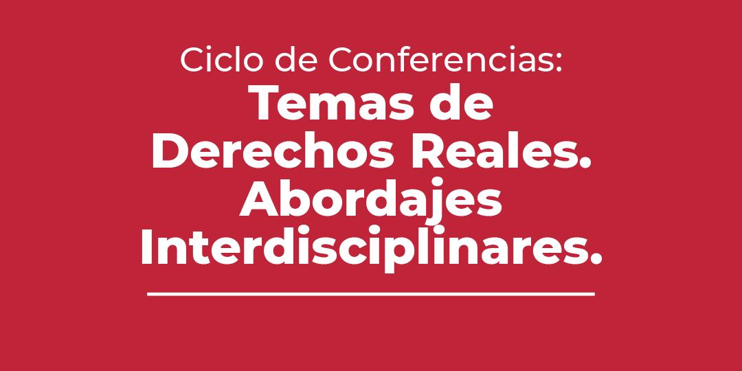"""""""Temas de Derechos Reales. Abordajes Interdisciplinares""""-03"""